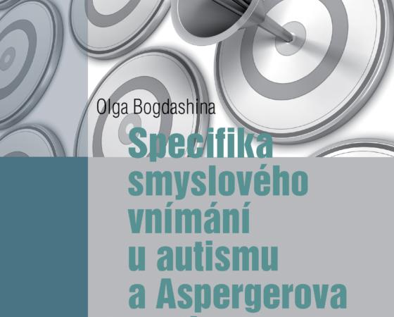 Specifika smyslového vnímání u autismu a Aspergerova syndromu – publikace