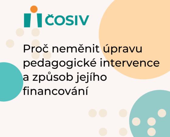 Proč neměnit úpravu pedagogické intervence a způsob jejího financování