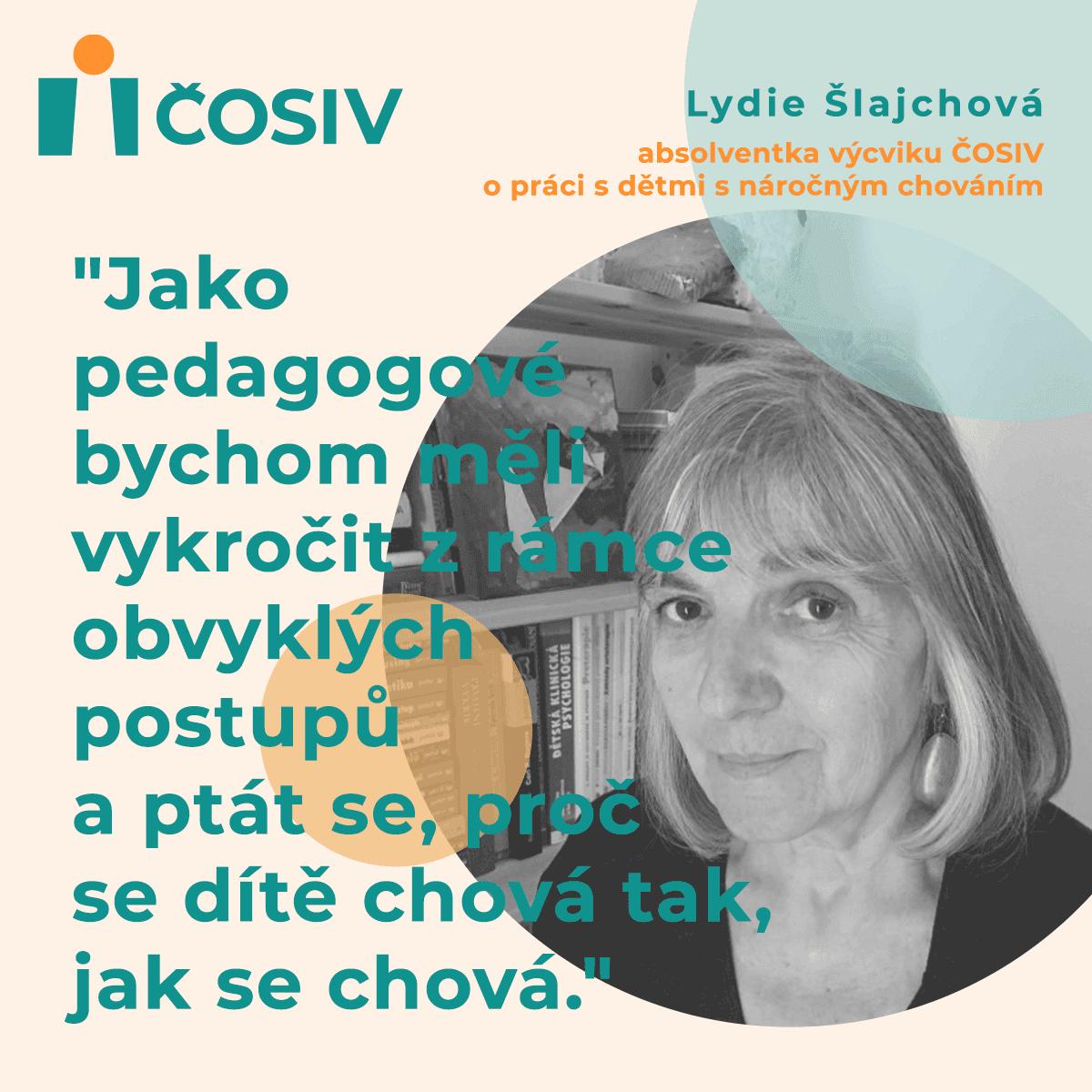 Rozhovor s Lydií Šlajchovou, absolventkou výcviku zaměřeného na práci s dětmi s náročným chováním